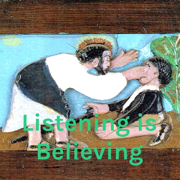 Listening is Believing