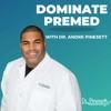Dominate Premed with Dr. Andre Pinesett artwork