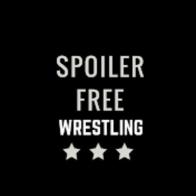 Spoiler Free Wrestling