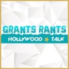 Grants Rants Hollywood Talk artwork