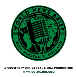 World News Brief Podcast by CGM Radio