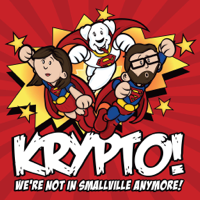 Krypto - We're Not in Smallville Anymore podcast