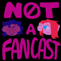 Not A Fancast podcast