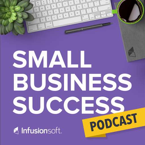Cover image of The Small Business Success Podcast, by Infusionsoft