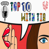 Top 10 with Tia podcast