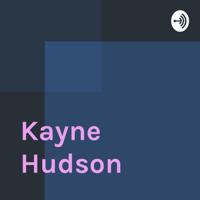 Kayne Hudson podcast