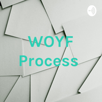 WOYF Process podcast