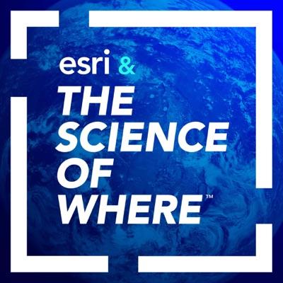 Esri & The Science of Where:Esri