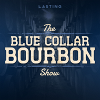 Blue Collar Bourbon podcast