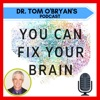 Dr. Tom O'Bryan You Can Fix Your Brain's podcast artwork