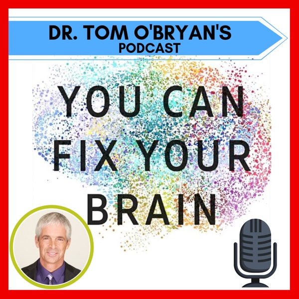 Dr. Tom O'Bryan You Can Fix Your Brain's podcast