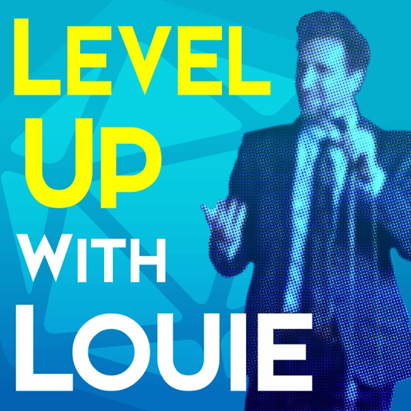 Level Up With Louie
