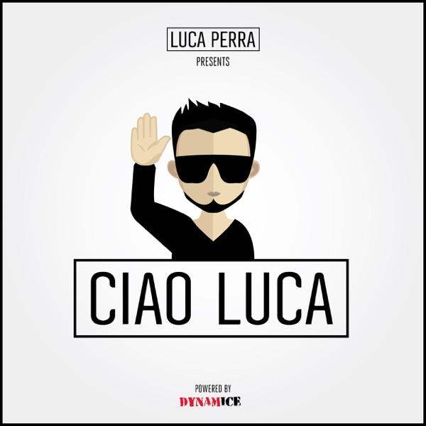 Luca Perra Presents: Ciao Luca