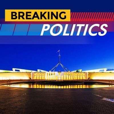 Breaking Politics Podcast:Breaking Politics