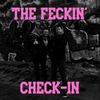 The Feckin' Check-In Podcast Network podcast