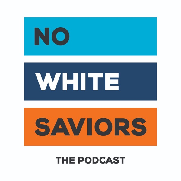 No White Saviors Podcast