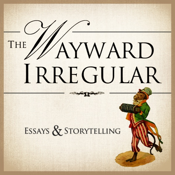 The Wayward Irregular