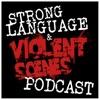 Strong Language & Violent Scenes Podcast artwork
