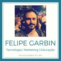 FELIPE GARBIN |PODCAST podcast