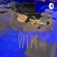 WIPE podcast