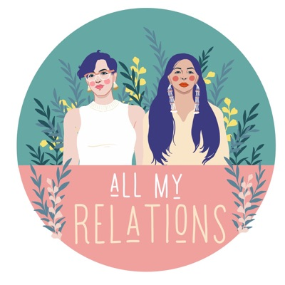 All My Relations Podcast:Matika Wilbur & Adrienne Keene