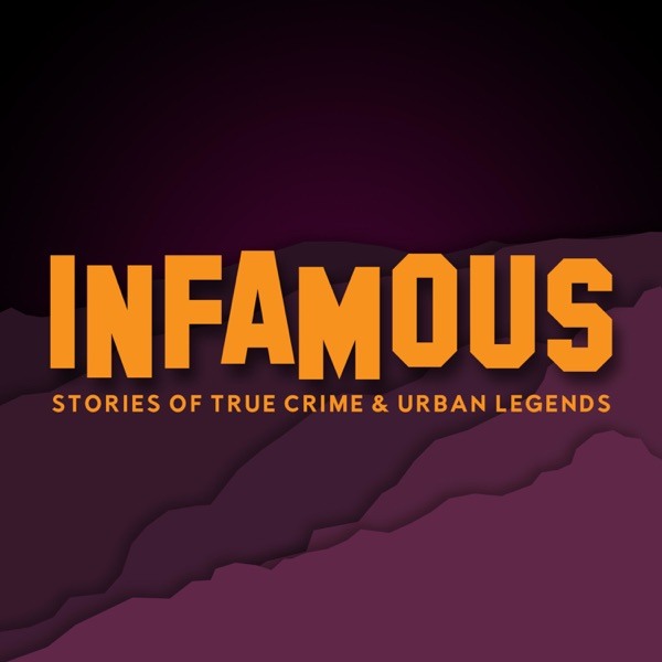 Infamous: Stories of True Crime and Urban Legend