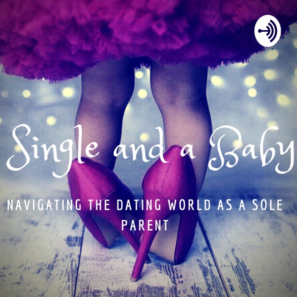 SINGLE AND A BABY
