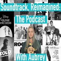 Soundtrack, Reimagined podcast