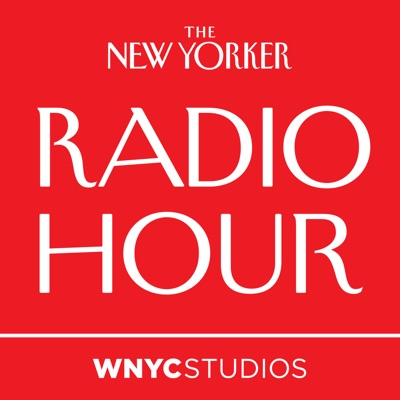The New Yorker Radio Hour:WNYC Studios and The New Yorker