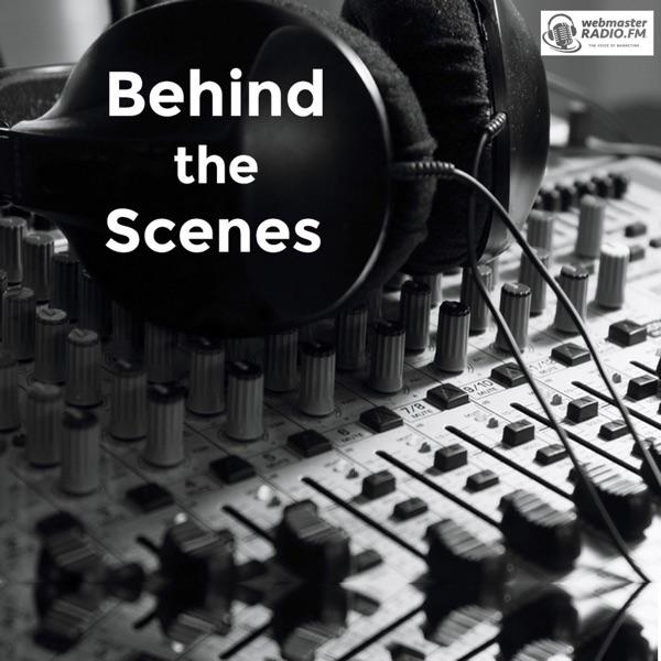 Behind the Scenes on WebmasterRadio.fm