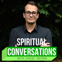 Spiritual Conversations with Chase Snyder podcast