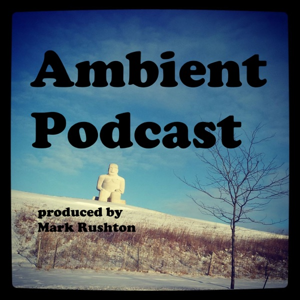 Ambient Rushton Podcast