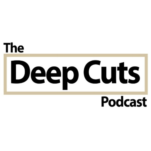 The Deep Cuts Podcast