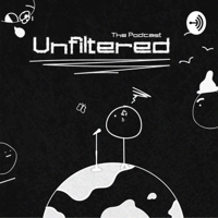 Unfiltered! podcast