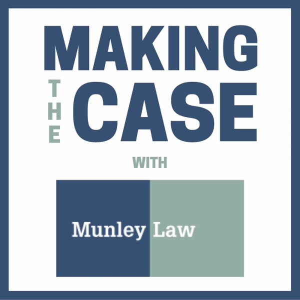 MAKING THE CASE with Munley Law