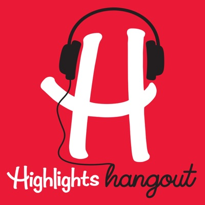 Highlights Hangout:Tinkercast/Highlights For Children, Inc.