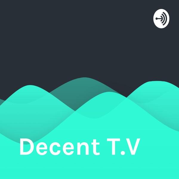 Decent T.V