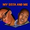 My Sista and Me artwork