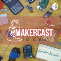 MakerCast podcast