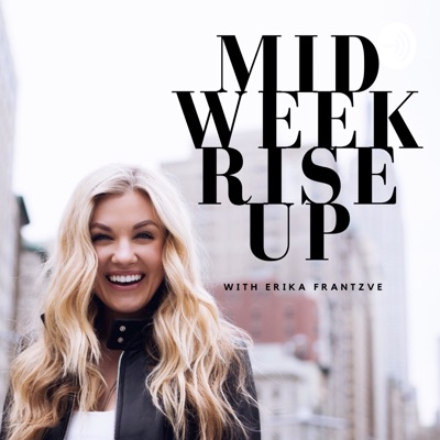 MIDWEEK RISE UP:Erika Frantzve