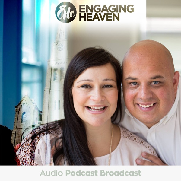 Engaging Heaven Podcast