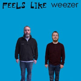 Feels Like Weezer On Apple Podcasts