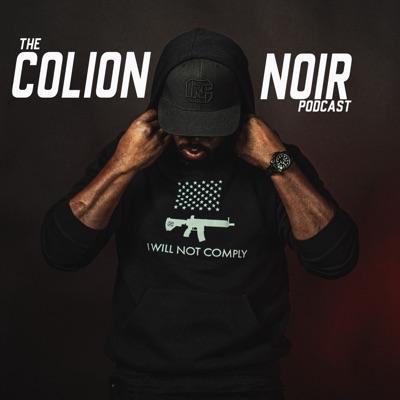 The Colion Noir Podcast:Colion Noir
