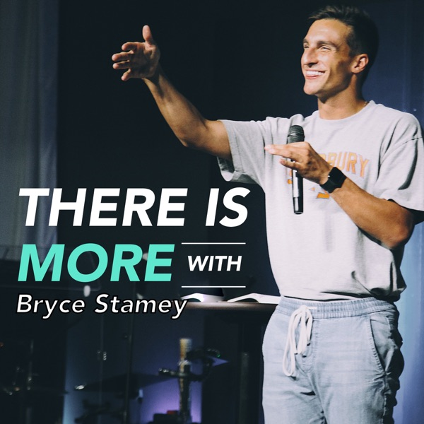 There Is More With Bryce Stamey