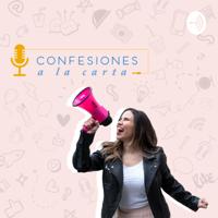 Confesiones a la Carta by Keyla De La Rosa podcast