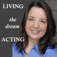 Living the Dream Acting podcast