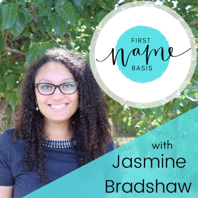 First Name Basis Podcast:Jasmine Bradshaw