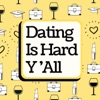 Dating Is Hard Y'All artwork