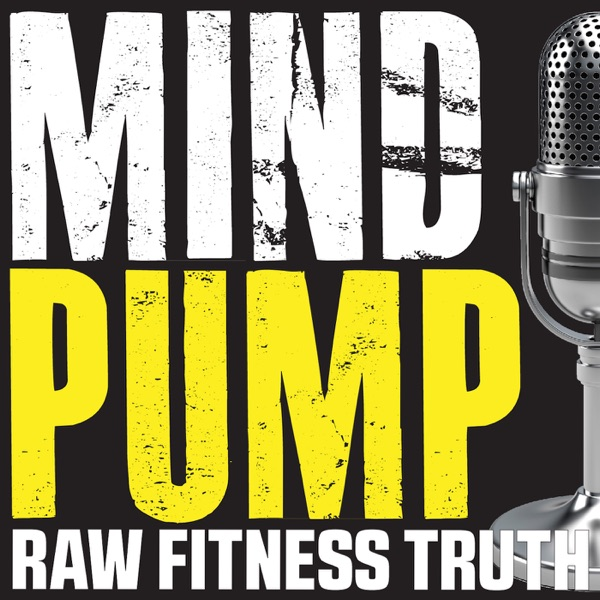 Mind Pump: Raw Fitness Truth | Podbay