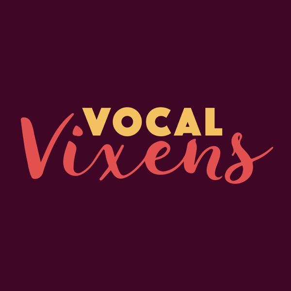 Vocal Vixens' Podcast